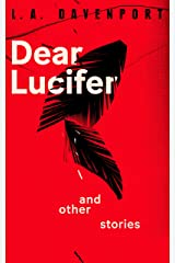 Dear Lucifer & Other Stories Kindle Edition