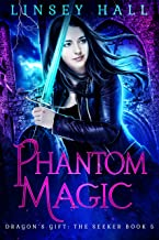 Phantom Magic (Dragon's Gift: The Seeker Book 5)