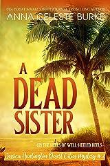 A Dead Sister (Jessica Huntington Desert Cities Mystery Book 2) Kindle Edition