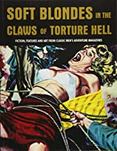 Soft Blondes In The Claws Of Torture Hell (Pulp Mayhem) (VOL 4)