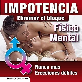 Impotencia y disfunción erectil: Resolver sin medicinas (Spanish Edition)