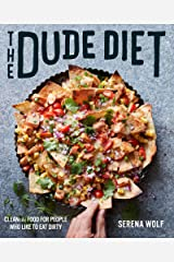 The Dude Diet: Clean(ish) Food for People Who Like to Eat Dirty (English Edition) Formato Kindle