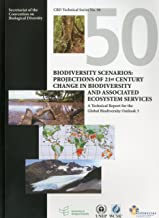 Biodiversity Scenarios: Projects Of 21st Century Change In Biodiversity And Associated Ecosystem Services (Cbd Technical Series)