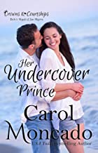 Her Undercover Prince: A Contemporary Christian Romance (Crowns & Courtships Book 5)