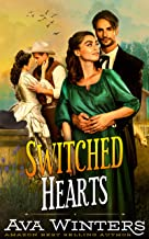 Switched Hearts: A Western Historical Romance Novel