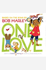 One Love: (Multicultural Childrens Book, Mixed Race Childrens Book, Bob Marley Book for Kids, Music Books for Kids) Kindle Edition