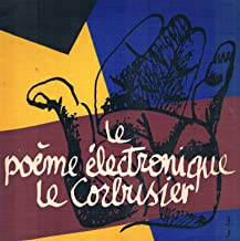 poeme electronique le corbusier
