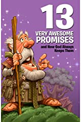 13 Very Awesome Promises and How God Always Keeps Them Kindle Edition