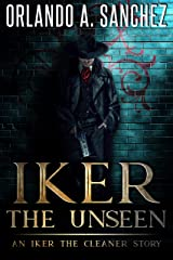 Iker the Unseen (Iker the Cleaner Book 1) Kindle Edition