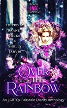 Over the Rainbow: An LGBTQ+ Fairytale Charity Anthology