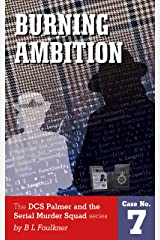 Burning Ambition (DCS Palmer and the Serial Murder Squad Book 7) Kindle Edition
