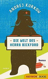 Die Welt des Herrn Bickford: Roman