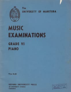 The University of Manitoba. Music Examination Grade VI Piano
