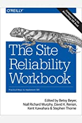 The Site Reliability Workbook: Practical Ways to Implement SRE Kindle Edition