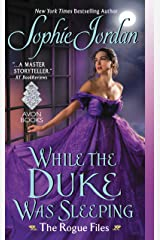While the Duke Was Sleeping: The Rogue Files Kindle Edition