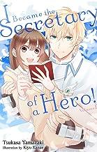 I Became the Secretary of a Hero! (Secretary Hero Book 1)