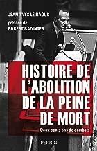 Histoire de l'abolition de la peine de mort (French Edition)