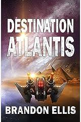 Destination Atlantis: A Sci-Fi Fantasy Technothriller, Ascendant Saga Book 2 Kindle Edition