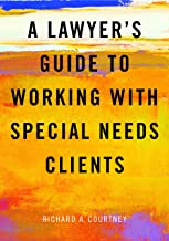 A Lawyer's Guide to Working with Special Needs Clients