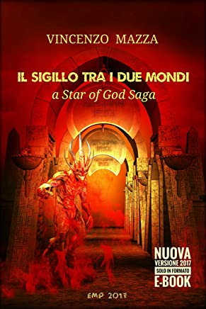 il Sigillo tra i Due Mondi - Second Edition: A Star of God Saga (fantasy)