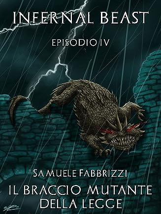 Il Braccio Mutante della Legge (Infernal Beast Vol. 4)