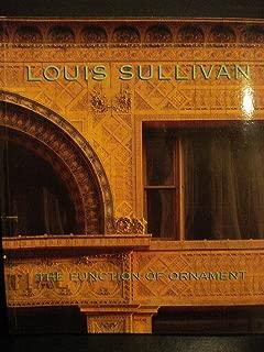 Louis Sullivan: The Function of Ornament