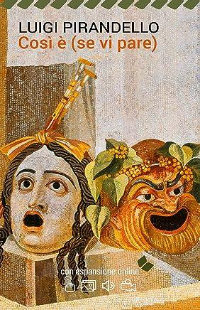 Così è (se vi pare). Con espansione online (annotato) (I Grandi Classici della Letteratura Italiana Vol. 19)