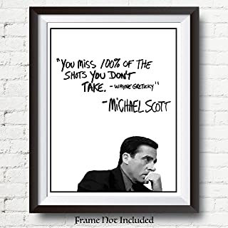 Michael Scott Motivational Quote Poster - You Miss 100% Of The Shots You Dont Take Wayne Gretzky Quote - 11x14 UNFRAMED Print Office Decor - WallWorthyPrints Great Gift For Fans Of The Office TV Show