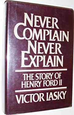 Never complain, never explain: The story of Henry Ford II