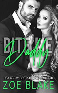 Bite Me, Daddy: A Dark Daddy Dom Romance (Dangerous Daddy Book 3)