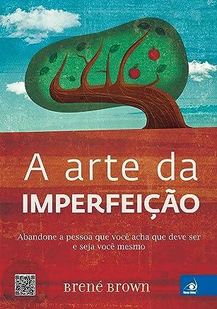 A arte da imperfeição (Portuguese Edition)
