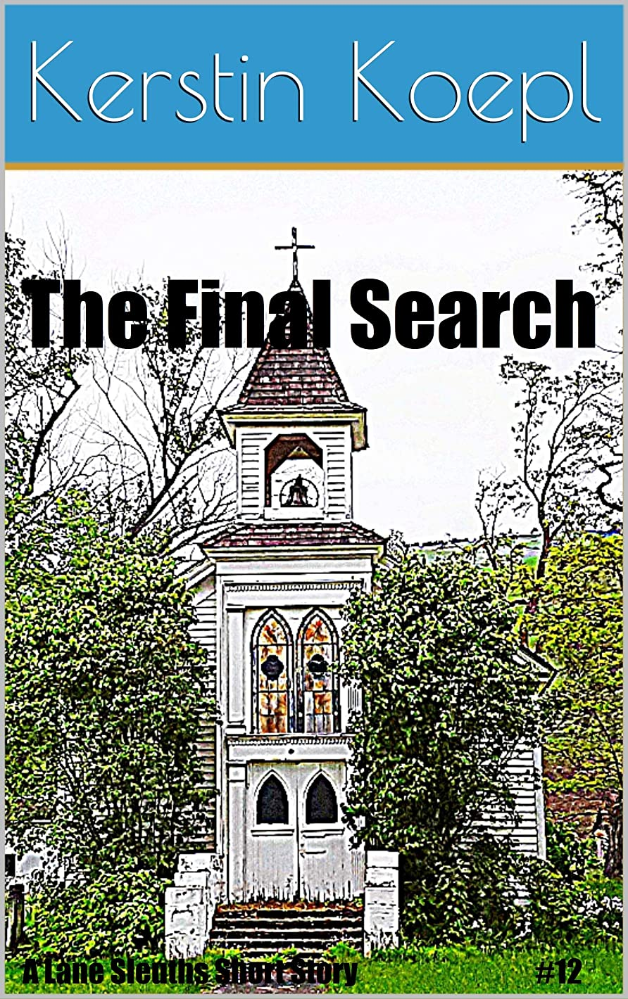 実際の小さい男やもめThe Final Search: A Lane Sleuths Short Story (The Lane Sleuths Short Stories Book 12) (English Edition)
