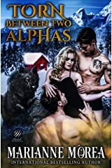 Torn Between Two Alphas: A Shifter Paranormal Romance Kindle Edition