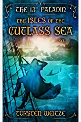 The Isles of the Cutlass Sea: The 13th Paladin (Volume V) Kindle Edition