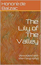 The Lily of The Valley: (Annotated with short biography)