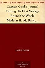 Captain Cook's Journal During His First Voyage Round the World Made in H. M. Bark