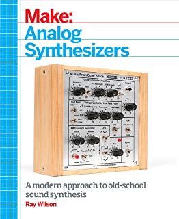 Make: Analog Synthesizers: Make Electronic Sounds the Synth-DIY Way (English Edition)