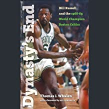 Dynasty's End: Bill Russell and the 1968-69 World Champion Boston Celtics
