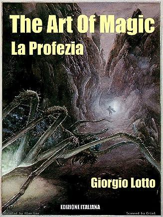 The Art Of Magic: La Profezia