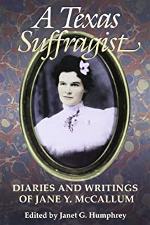 A Texas Suffragist: Diaries and Writings of Jane Y. McCallum