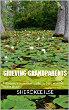 Grieving Grandparents: Following miscarriage, stillbirth, SIDS or other infant death