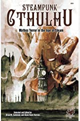 Steampunk Cthulhu: Mythos Terror in the Age of Steam Kindle Edition