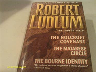 Robert Ludlum: The Ludlum Triad - The Holcroft Covenant, The Matarese Circle, The Bourne Identity