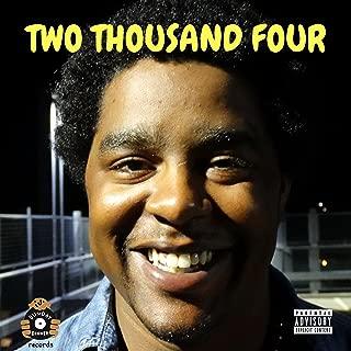 Two Thousand Four [Explicit]