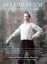Self-Defense for Gentlemen and Ladies: A Nineteenth-Century Treatise on Boxing, Kicking, Grappling, and Fencing with the Cane and Quarterstaff (English Edition)