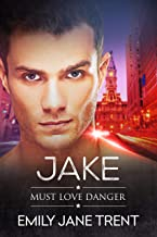 Jake (Must Love Danger Book 3)