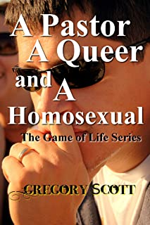 A Pastor, a Queer and a Homosexual (The Game of Life Series Book 1)