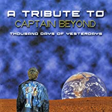 Thousand Days of Yesterdays - A Tribute to Captain Beyond