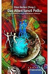Das Alien tanzt Polka: Neue SF und Fantastik aus einem heiteren Universum (AndroSF / Die SF-Reihe für den Science Fiction Club Deutschland e.V. (SFCD)) Kindle Ausgabe
