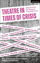 Theatre in Times of Crisis: 20 Scenes for the Stage in Troubled Times